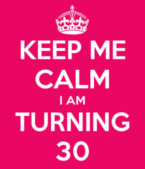 Am I turning 30?